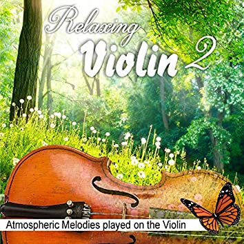 Relaxing Violin 2, Atmospheric Melodies played on the Violin