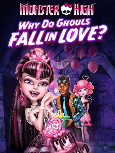 Monster High: Why Do Ghouls Fall in…