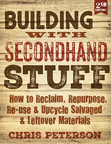 Building with Secondhand Stuff, 2nd Edition: How...