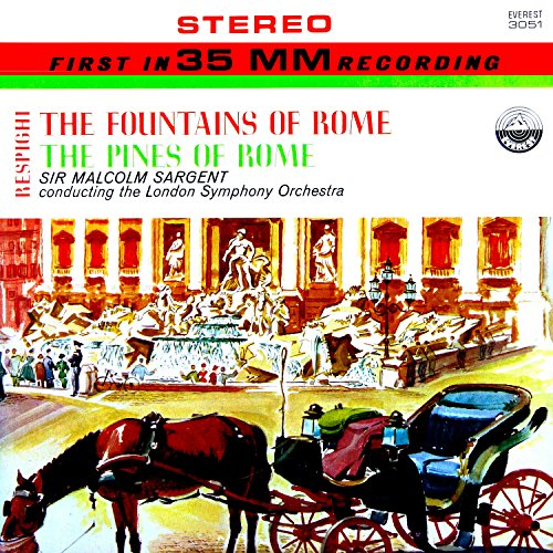 レスピーギ : 交響詩 「ローマの噴水」 「ローマの松」 「ローマの祭り」 (Respighi : The Fountais of Rome, The Pines of Rome / Sir Malcolm Sargent, The London Symphony Orchestra) [SACD Hybrid]