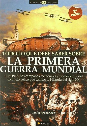 Todo lo que debe saber sobre la Primera Guerra Mundial (Historia Incógnita)