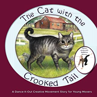 The Cat with the Crooked Tail: A Dance-It-Out Creative Movement Story for Young Movers