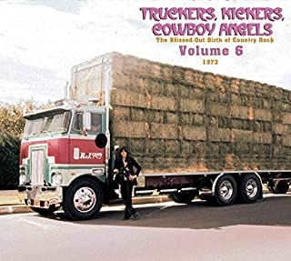 Truckers/Kickers: Birth of Country Rock Vol 6 1973