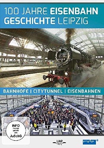 100 Jahre Eisenbahngeschichte Leipzig - Bahnhöfe - Citytunnel - Eisenbahnen