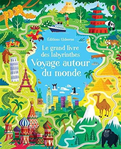 Le grand livre des labyrinthes - Voyage autour du monde