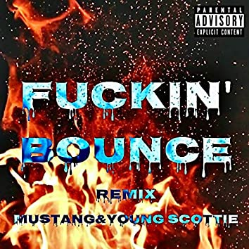 Fuckin' Bounce (Remix)