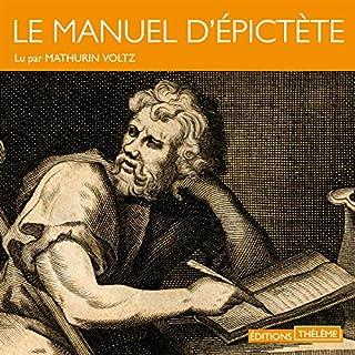 Le manuel d'Épictète                   De :                                                                                                                                 Épictète                               Lu par :                                                                                                                                 Mathurin Voltz                      Durée : 56 min     20 notations     Global 4,9