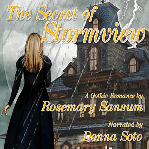 The Secret of Stormview     A Rosemary Sansum Gothic Romance, Book 2              By:                                                                                                                                 Rosemary Sansum                               Narrated by:                                                                                                                                 Donna Soto                      Length: 4 hrs and 26 mins     Not rated yet     Overall 0.0