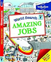 World Search - Amazing Jobs (Lonely Planet Kids) by Lonely Planet(2014-02-01)