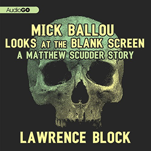 Mick Ballou Looks at the Blank Screen audiobook cover art