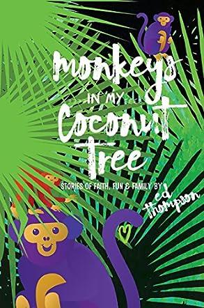 Monkeys in My Coconut Tree