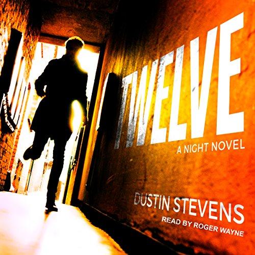 Twelve: A Night Novel