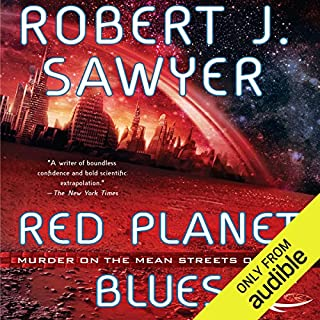 Red Planet Blues                   By:                                                                                                                                 Robert J. Sawyer                               Narrated by:                                                                                                                                 Christian Rummel                      Length: 11 hrs and 31 mins     660 ratings     Overall 3.9