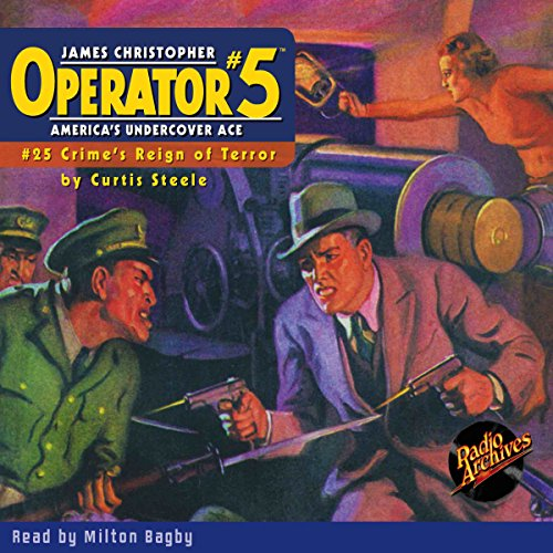 Operator #5: Crime's Reign of Terror                   By:                                                                                                                                 Curtis Steele                               Narrated by:                                                                                                                                 Milton Bagby                      Length: 4 hrs     Not rated yet     Overall 0.0