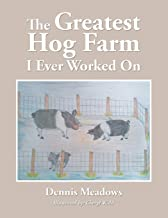 The Greatest Hog Farm I Ever Worked on