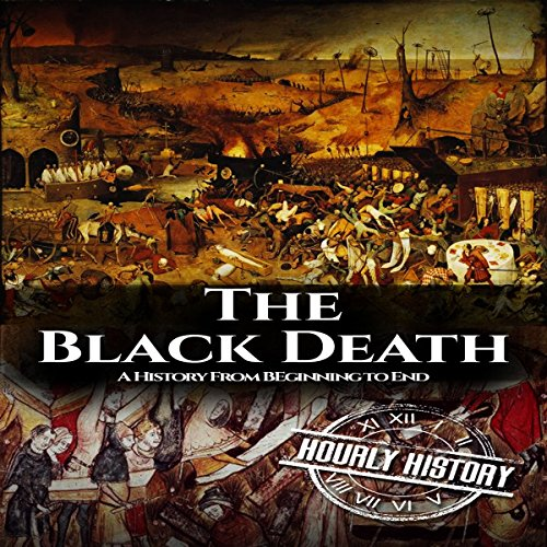 The Black Death: A History from Beginning to End audiobook cover art