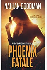 Phoenix Fatale (A Peyton Phoenix Thriller) Kindle Edition