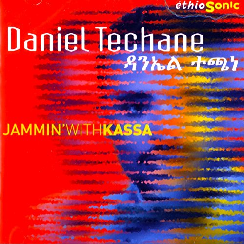 Daniel Techane - Jammin' With Kassa - Ethiosonic