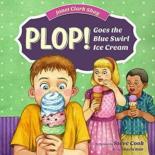 Plop! Goes the Blue Swirl Ice Cream audiobook cover art