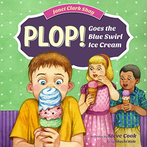 Plop! Goes the Blue Swirl Ice Cream audiobook cover art