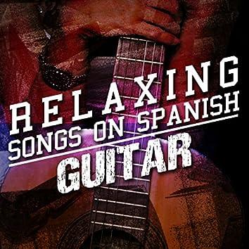 Relaxing Songs on Spanish Guitar