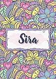 Sira: Carnet de notes A5 | Prénom personnalisé Sira | Cadeau d'anniversaire pour femme, maman, sœur, copine, fille ... | Design : floral | 120 pages lignée, Petit Format A5 (14.8 x 21 cm)