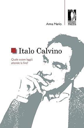 Italo Calvino: Quale autore laggiù attende la fine?