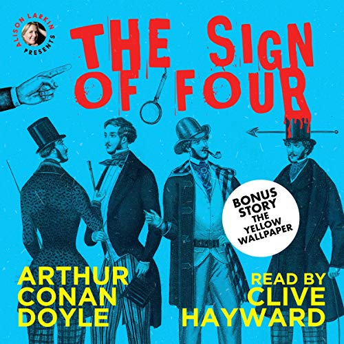 Couverture de Alison Larkin Presents: The Sign of Four by Arthur Conan Doyle & The Yellow Wallpaper by Charlotte Perkins Gilman