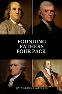 Founding Fathers Four Pack: The Autobiography of Benjamin Franklin, Autobiography of Thomas Jefferson, Alexander Hamilton,...