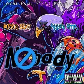 Nobody (feat. Ayyce Hitta)