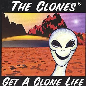 Get A Clone Life