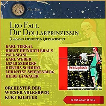 Leo Fall: Die Dollarprinzessin (Großer Operettenmitsdchnitt) (10 Inch Album of 1955)