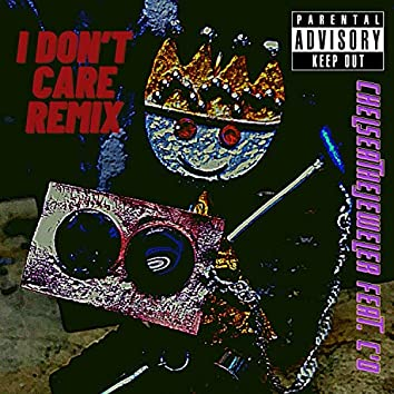 I Don't Care Remix (feat. C'o)