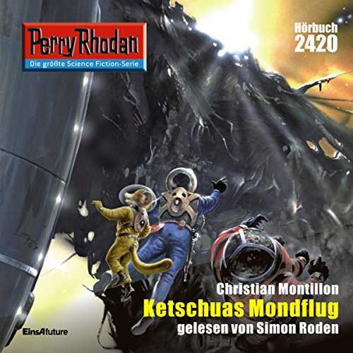 Ketschuas Mondflug     Perry Rhodan 2420              Written by:                                                                                                                                 Christian Montillon                               Narrated by:                                                                                                                                 Simon Roden                      Length: 3 hrs and 3 mins     Not rated yet     Overall 0.0