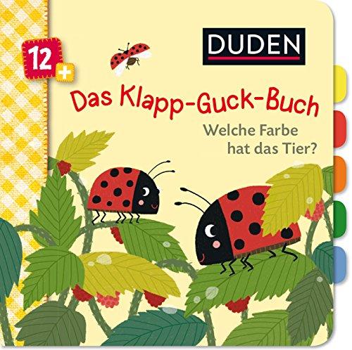Duden 12+: Das Klapp-Guck-Buch: Welche Farbe hat das Tier? (DUDEN Pappbilderbücher 12+ Monate)