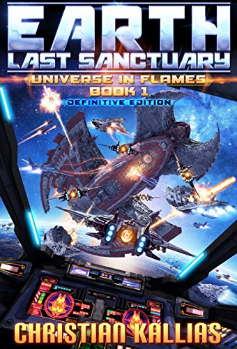 Book: Earth - Last Sanctuary (Universe in Flames Book 1) by Christian Kallias