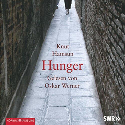 Hunger                   Autor:                                                                                                                                 Knut Hamsun                               Sprecher:                                                                                                                                 Oskar Werner                      Spieldauer: 2 Std. und 36 Min.     23 Bewertungen     Gesamt 4,5