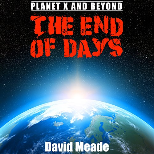 The End of Days - Planet X and Beyond  By  cover art