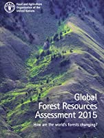 Global Forest Resources Assessment 2015: How are the world's forests changing?