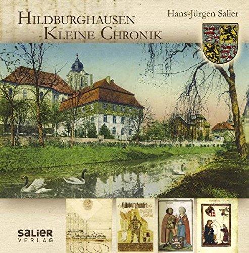 Kleine Chronik Hildburghausen: Von den Anfängen bis zur Gegenwart