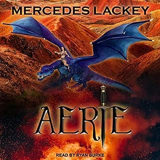 Aerie     Dragon Jousters Series, Book 4              Autor:                                                                                                                                 Mercedes Lackey                               Sprecher:                                                                                                                                 Ryan Burke                      Spieldauer: 10 Std. und 5 Min.     Noch nicht bewertet     Gesamt 0,0