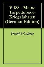 V 188 - Meine Torpedoboot-Kriegsfahrten (German Edition)