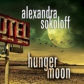 Hunger Moon     The Huntress/FBI Thrillers, Book 5              By:                                                                                                                                 Alexandra Sokoloff                               Narrated by:                                                                                                                                 R.C. Bray                      Length: 8 hrs and 57 mins     541 ratings     Overall 4.0