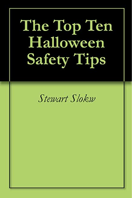 The Top Ten Halloween Safety Tips (English Edition)
