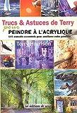 Trucs & Astuces de Terry pour peindre à l'acrylique. 115 conseils essentiels pour améliorer votre peinture.