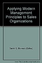 Applying Modern Management Principles to Sales Organizations