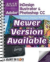 Graphic Design Portfolio CC 2015: Adobe InDesign Illustrator & Photoshop