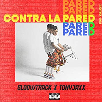 Contra la Pared (feat. Sloowtrack)