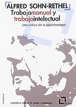 Trabajo manual y trabajo intelectual: Una crítica de la epistemología: 2 (Inédita)