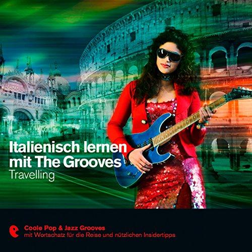 Italienisch lernen mit The Grooves - Travelling Titelbild